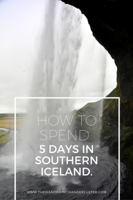 How To Spend 5 Days In Southern Iceland | The Wandering Wanderlusters